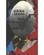 Kis tolvajok és csalók - Siklós László
