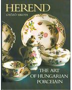 Herend - The Art of Hungarian Porcelain - Sikota Győző