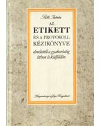 Az etikett és a protokoll kézikönyve - Sille István