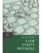Illem, etikett, protokoll - Sille István