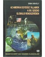Az Amerikai Egyesült Államok a XXI. század globális rendszerében - Simai Mihály