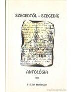 Szegedtől - Szegedig Antológia 98. II. kötet - Simai Mihály