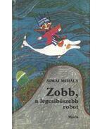Zobb, a legcsibészebb robot - Simai Mihály