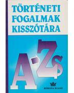 Történeti fogalmak kisszótára A-Zs - Simándi Irén