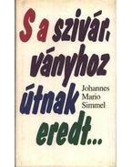 S a szivárványhoz útnak eredt... - Simmel, Johannes Mario