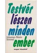 Testvér lészen minden ember - Simmel, Johannes Mario
