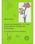 Korunk betegségeinek - pl. a rák - megelőzése és természetes gyógymódjai - Simon Dezső