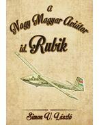 id. Rubik - A Nagy Magyar Aviátor - Simon V. László