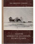 Adatok Székkutas jelenéből és múltjából - Simonffy Ferenc, dr.