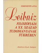 Leibniz filozófiája a XX. század tudományának tükrében - Simonovits Anna