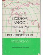 Középfokú angol társalgási és külkereskedelmi nyelvkönyv - Simonyi Imréné-Dr. Jakabfi László-Székács Györgyné, dr.