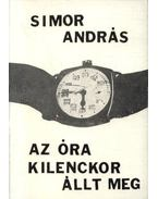 Az óra kilenckor állt meg - Simor András