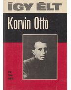 Így élt Korvin Ottó - Simor András