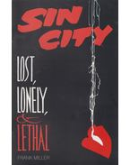 Sin city: Lost, lonely & lethal - Miller, Frank