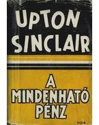 A mindenható pénz - Sinclair, Upton