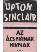 Az ács fiának hivnak - Sinclair, Upton