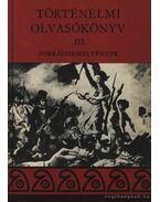 Történelmi olvasókönyv III. - Sinkovics István (főszerk.)