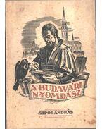 A budavári nyomdász (dedikált) - Sipos András