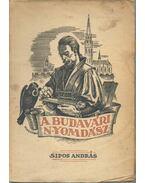A budavári nyomdász - Sipos András