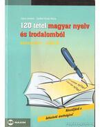 120 tétel magyar nyelv és irodalomból - Sípos Jenőné, Széllné Király Mária