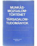 Munkásmozgalomtörténet - Társadalomtudományok - Sipos Levente, Vass Henrik