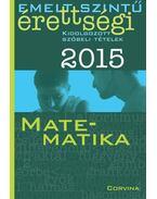Emelt szintű érettségi 2015 - Matematika - Siposs András