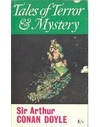 Tales of Terror & Mystery - Sir Arthur Conan Doyle