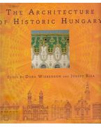 The Architecture of Historic Hungary - Sisa József, Wiebenson, Dora