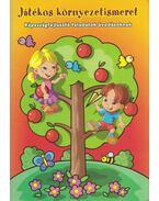 Játékos környezetismeret / Játékos matematika - Sivák Zsuzsanna