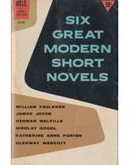 Six Great Modern Short Novels - Gogol, Nikolay, Wescott, Glenway, William Faulkner, James Joyce, Herman Melville, Katherine Anne Porter