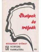 Skalpok és trófeák - Rózsahegyi György