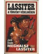 Meghalsz Lassiter - Slade, Jack