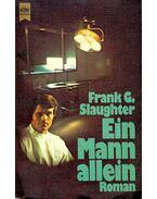 Ein Mann alllein - Slaughter, Frank G.