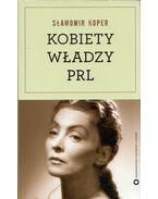 Kobiety władzy PRL - Slawomir Koper