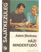 Házi mindentudó - Slodowy, Adam