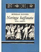 Neringa hajfonata - Sluckis, Mykolas