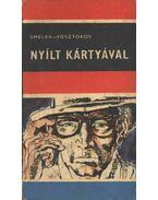 Nyílt kártyával - Smelev, Oleg, Vosztokov, Vlagyimir