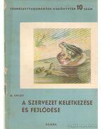 A szervezet keletkezése és fejlődése - Smidt, G.