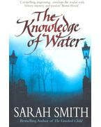 The Knowledge of Water - SMITH, SARAH