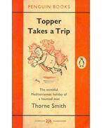 Topper Takes a Trip - Smith, Thorne