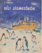 Déli jégmezőkön - Smuul, Juhan