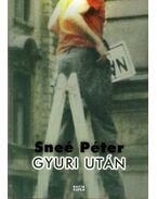 Gyuri után - Sneé Péter