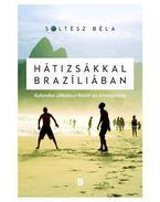 Hátizsákkal Brazíliában - Soltész Béla