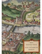Régi magyar várak / Alte Ungarische Burgen - Soltész Erzsébet