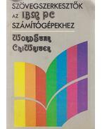 Szövegszerkesztők a IBM PC számítógépekhez - Wordstar, ChiWriter - Soltész Erzsébet, Sipos Győző