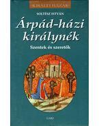 Árpád-házi királynék - Soltész István