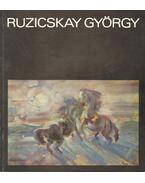 Ruzicskay György festőművész gyűjteményes kiállítása (aláírt) - Solymár István, Bökönyi Sándorné
