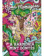 A harmónia mint döntés - Soma Mamagésa