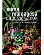 Afrodiziákumok - Soma Mamagésa