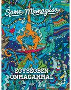 Egységben önmagammal - Soma Mamagésa